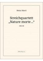 """Streichquartett """"Nature morte..."""""""
