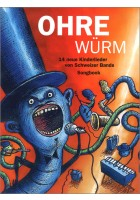 Ohrewürm - 14 neu Kinderlieder von Schweizer Bands